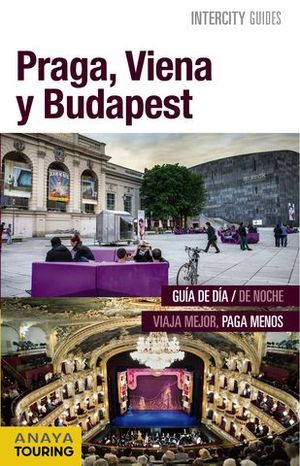 PRAGA, VIENA Y BUDAPEST INTERCITY GUIDES ED. 2016