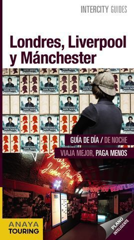 LONDRES, LIBERPOOL Y MANCHESTER INTERCITY GUIDES ED. 2017