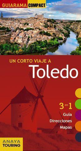 UN CORTO VIAJE A TOLEDO . GUIARAMA COMPACT ED. 20017