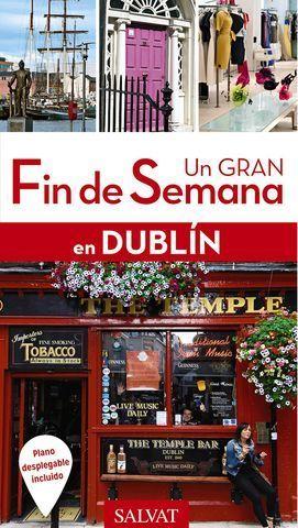 DUBLIN UN GRAN FIN DE SEMANA ED. 2017
