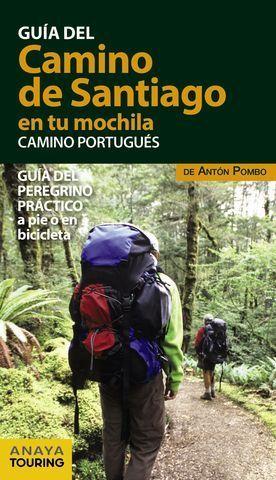 EL CAMINO DE SANTIAGO EN TU MOCHILA.  CAMINO PORTUGUES ED. 2017