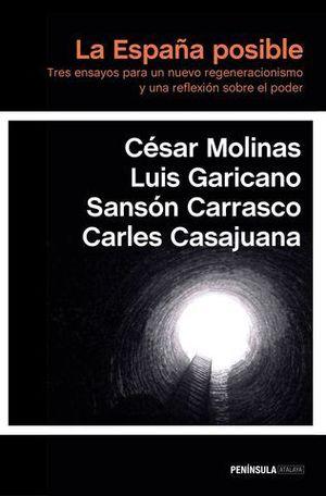 LA ESPAÑA POSIBLE. TRES ENSAYOS PARA UN NUEVO REGENERACIONISMO...