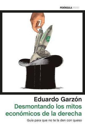 DESMONTANDO LOS MITOS ECONOMICOS DE LA DERECHA