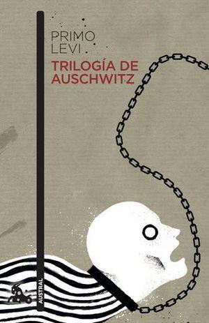 TRILOGÍA DE AUSCHWITZ. ED.2019