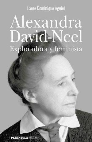 ALEXANDRA DAVID-NEEL.  EXPLORADORA Y FEMINISTA