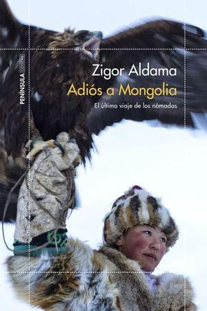 ADIOS A MONGOLIA.  EL ULTIMO VIAJE DE LOS NOMADAS
