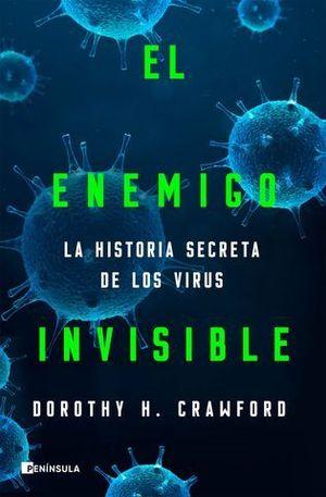 EL ENEMIGO INVISIBLE. LA HISTORIA SECRETA DE LOS VIRUS