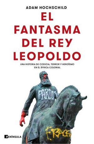 EL FANTASMA DEL REY LEOPOLDO. UNA HISTORIA DE CODICIA, TERROR Y HEROÍS
