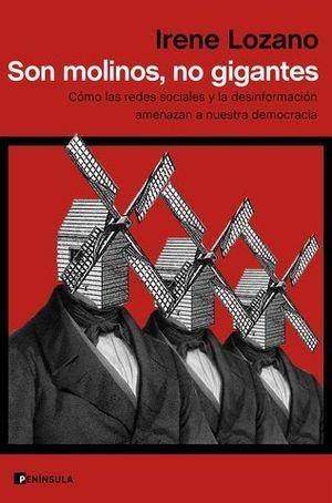 SON MOLINOS, NO GIGANTES. CÓMO LAS REDES SOCIALES Y LA DESINFORMACIÓN