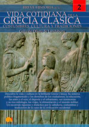 BREVE HISTORIA DE LA VIDA COTIDIANA DE LA GRECIA CLASICA