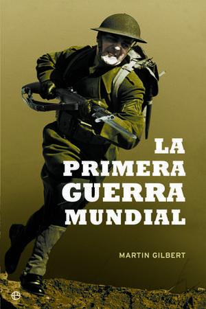 LA PRIMERA GUERRA MUNDIAL ED. LUJO 15º ANIVERSARIO