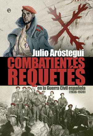 COMBATIENTES REQUETES EN LA GUERRA CIVIL ESPAÑOLA 1936-1939