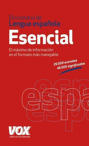 DICCIONARIO VOX ESENCIAL DE LA LENGUA ESPAÑOLA ED. 2012