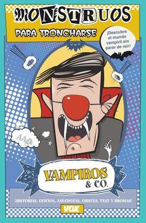 VAMPIROS & CO MONSTRUOS PARA TRONCHARSE
