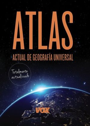 ATLAS VOX ACTUAL DE GEOGRAFIA UNIVERSAL