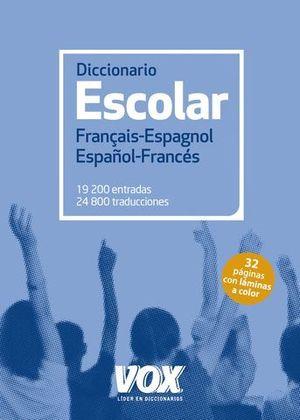 DICCIONARIO ESCOLAR FRANÇAIS - ESPAGNOL / ESPAÑOL - FRANCES ED. 2017