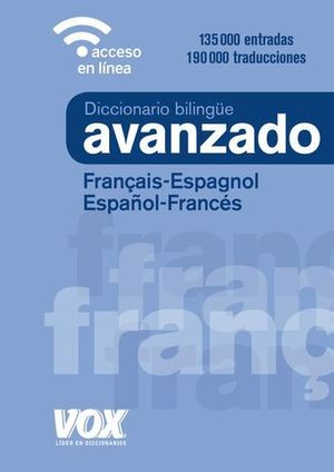 DICCIONARIO AVANZADO VOX FRANCES - ESPAÑOL / ESPAÑOL - FRANCES 2019