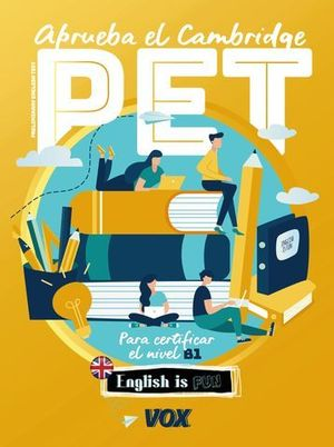 APRUEBA EL CAMBRIDGE PET ( B1 ) ENGLISH IS FUN