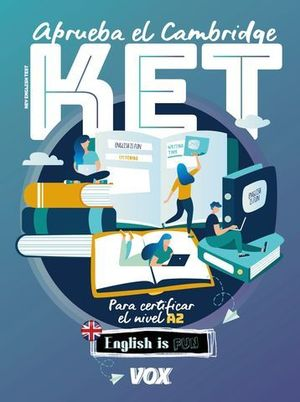 APRUEBA EL CAMBRIDGE KET ( A2 ) ENGLISH IS FUN