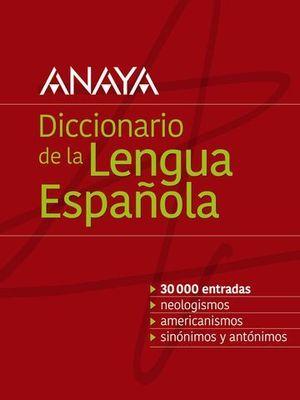DICCIONARIO ANAYA DE LA LENGUA ESPAÑOLA ED. 2019