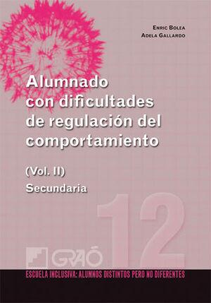 ALUMNADO CON DIFICULTADES DE REGULACION DEL COMPORTAMIENTO VOL II SEC.