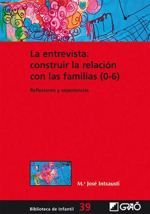 LA ENTREVISTA: CONSTRUIR LA RELACION CON LAS FAMILIAS ( 0-6 )