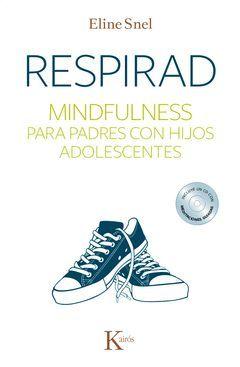 RESPIRAD MINDFULNESS PARA PADRES CON HIJOS ADOLESCENTES
