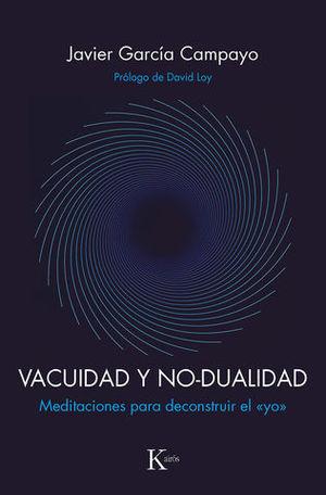 VACUIDAD Y NO-DUALIDAD. MEDITACIONES PARA DECONSTRUIR EL ´YO´