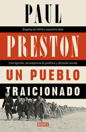 UN PUEBLO TRAICIONADO ESPAÑA DE 1876 A NUESTROS DIAS
