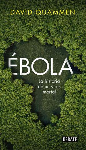 EBOLA LA HISTORIA DE UN VIRUS MORTAL