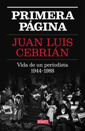 PRIMERA PAGINA.  VIDA DE UN PERIODISTA 1944-1988