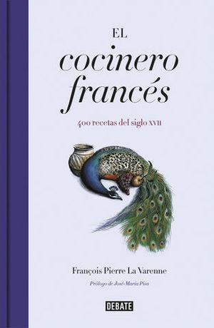 EL COCINERO FRANCÉS 400 RECETAS DEL SIGLO XVII