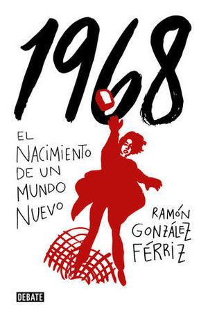 1968.  EL NACIMIENTO DE UN NUEVO MUNDO