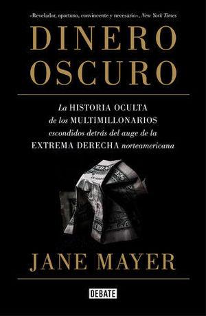 DINERO OSCURO LA HISTORIA OCULTA DE LOS MULTIMILLONARIOS ESCONDIDOS