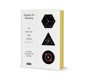 LA TEORÍA DEL TODO ILUSTRADO EL ORIGEN Y EL DESTINO DEL UNIVERSO