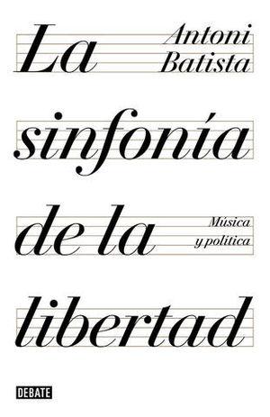 LA SINFONÍA DE LA LIBERTAD MÚSICA Y POLÍTICA