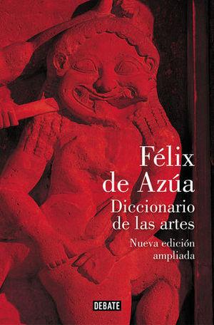 DICCIONARIO DE LAS ARTES ( NUEVA EDICIÓN AMPLIADA )