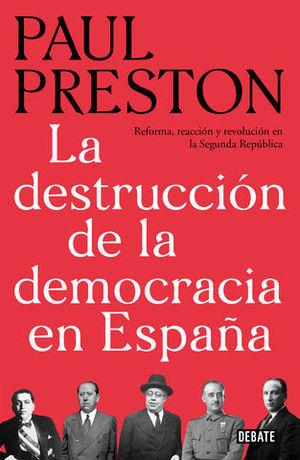 LA DESTRUCCIÓN DE LA DEMOCRACIA EN ESPAÑA REFORMA, REACCIÓN Y REVOLUCI
