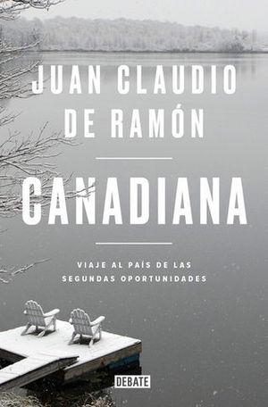 CANADIANA VIAJE AL PAÍS DE LAS SEGUNDAS OPORTUNIDADES.