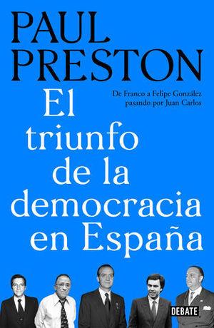 EL TRIUNFO DE LA DEMOCRACIA EN ESPAÑA DE FRANCO A FELIPE GONZÁLEZ PASA