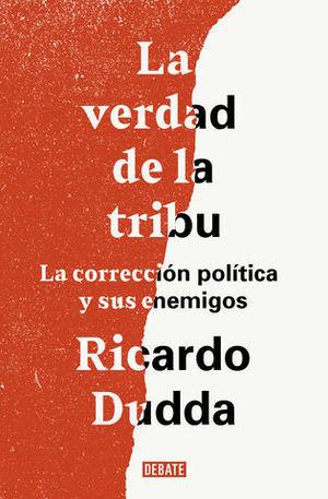 LA VERDAD DE LA TRIBU LA CORRECCIÓN POLÍTICA Y SUS ENEMIGOS