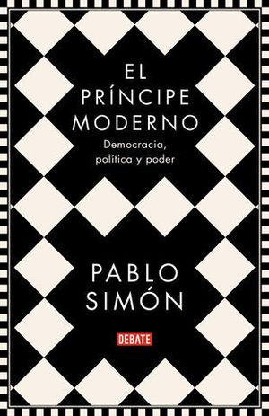 EL PRÍNCIPE MODERNO DEMOCRACIA, POLÍTICA Y PODER