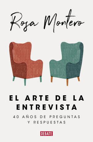 EL ARTE DE LA ENTREVISTA 40 AÑOS DE PREGUNTAS Y RESPUESTAS