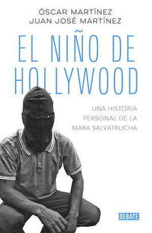 EL NIÑO DE HOLLYWOOD UNA HISTORIA PERSONAL DE LA MARA SALVATRUCHA