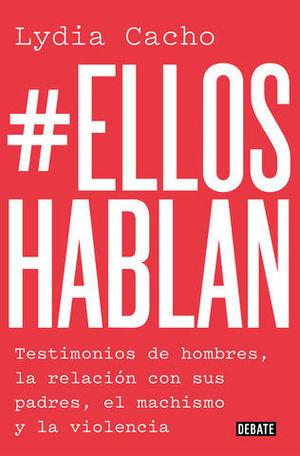 #ELLOSHABLAN TESTIMONIOS DE HOMBRES, LA RELACIÓN CON SUS PADRES, EL MA