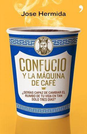 CONFUCIO Y LA MAQUINA DEL CAFE
