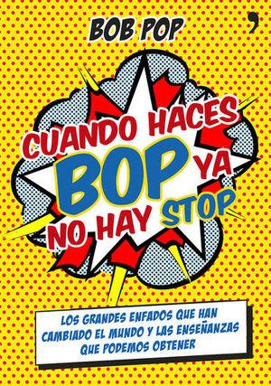 CUANDO HACES BOP YA NO HAY STOP