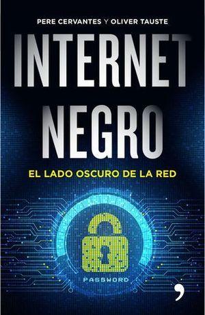 INTERNET NEGRO EL LADO OSCURO DE LA RED