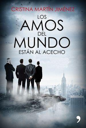 LOS AMOS DEL MUNDO ESTÁN AL ACECHO