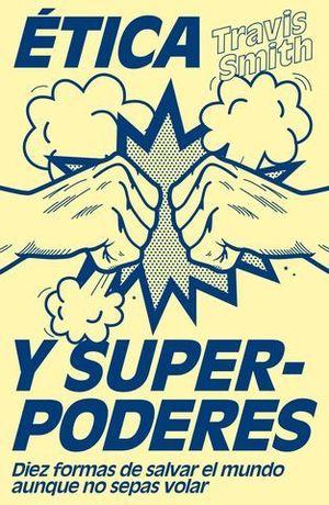 ETICA Y SUPERPODERES